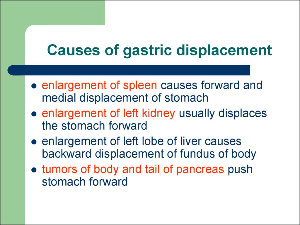 Causes of gastric displacement