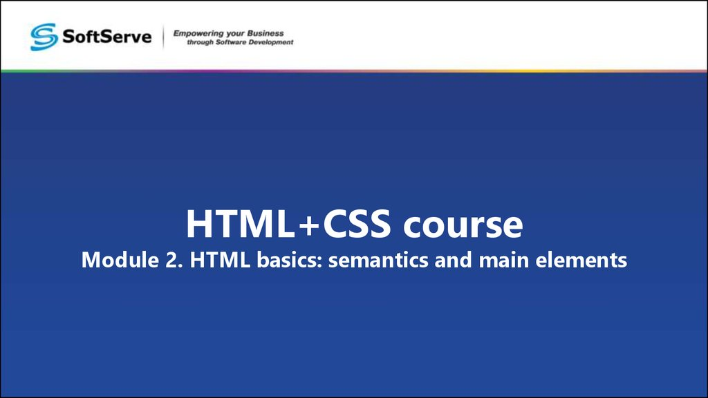HTML+CSS course Module 2. HTML basics: semantics and main elements