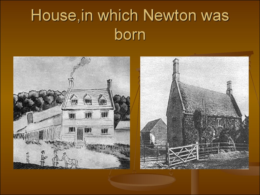 House,in which Newton was born