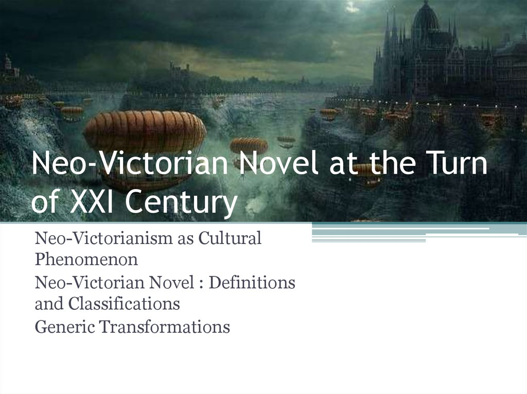 Neo-Victorian Novel at the Turn of XXI Century