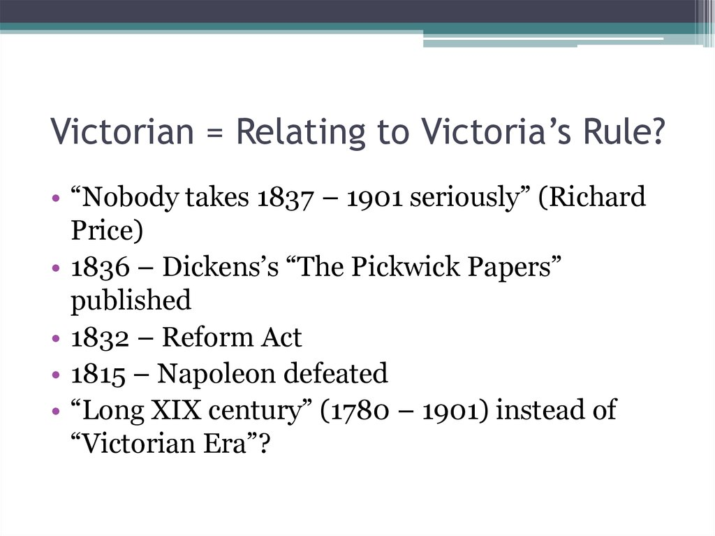 Victorian = Relating to Victoria's Rule?