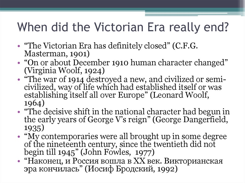 When did the Victorian Era really end?