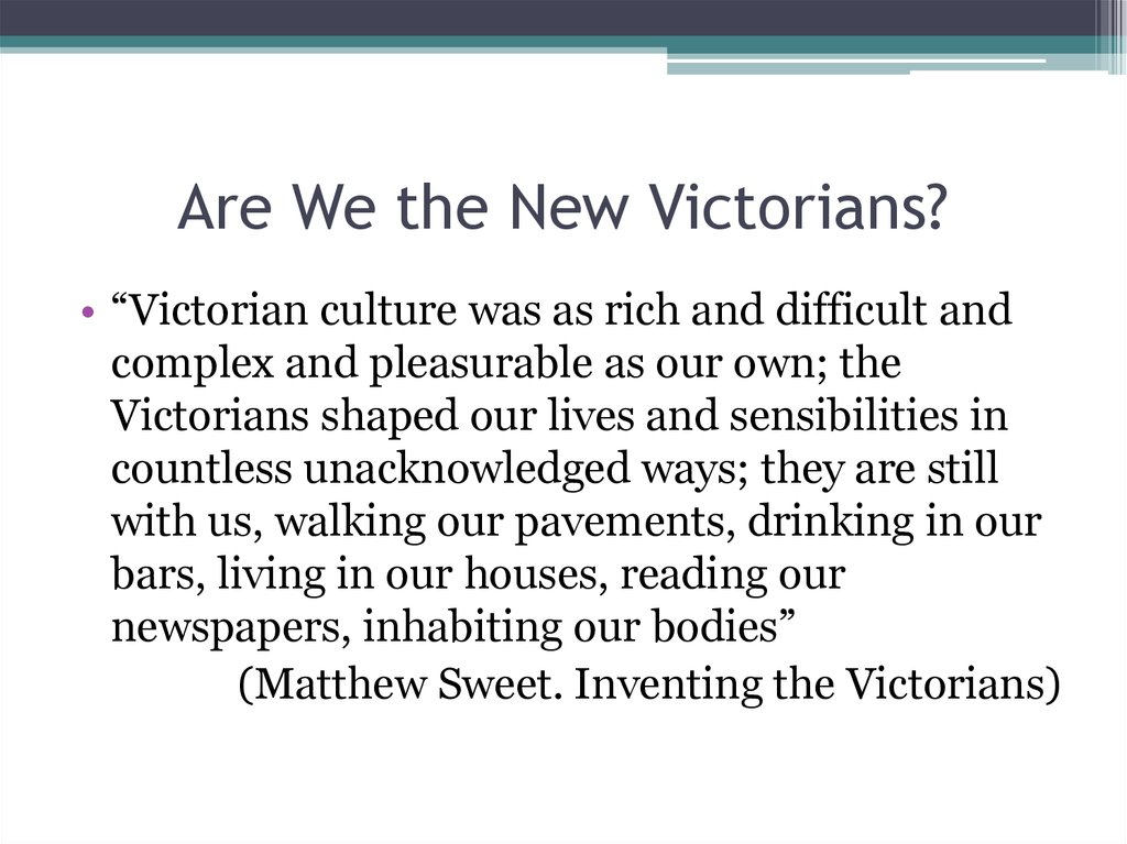 Are We the New Victorians?