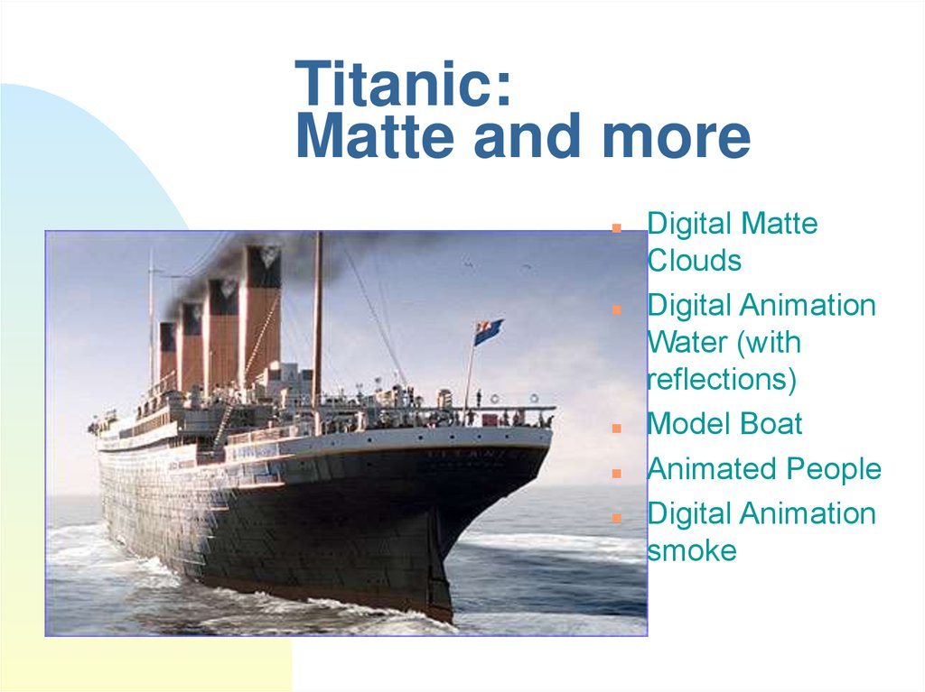 Titanic: Matte and more