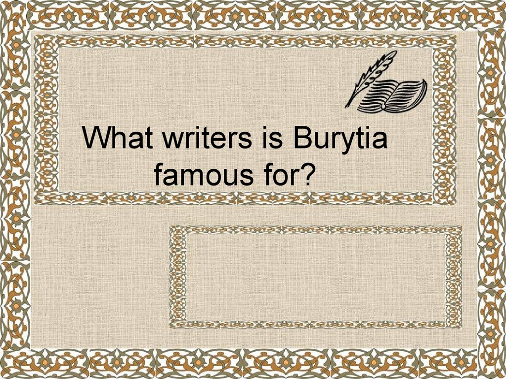 What writers is Burytia famous for?