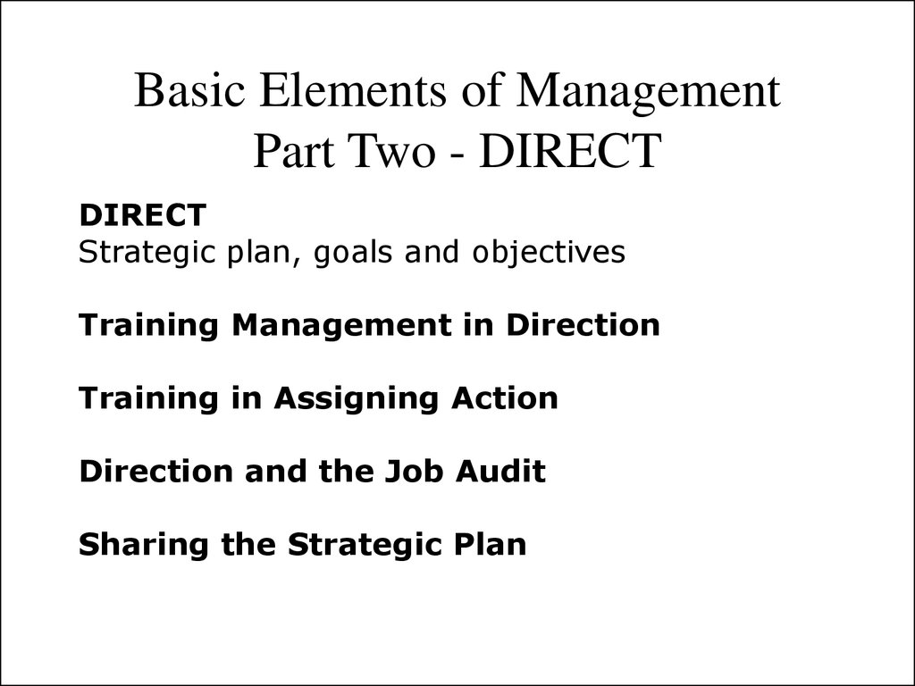 Basic Elements of Management Part Two - DIRECT