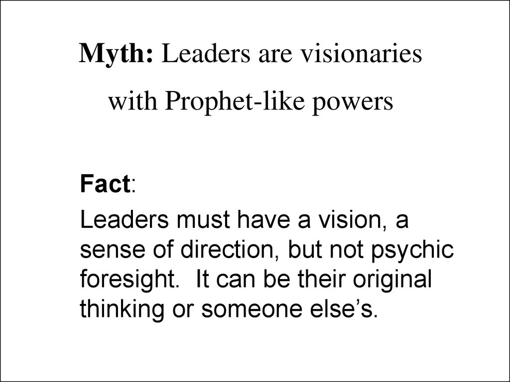 Myth: Leaders are visionaries with Prophet-like powers