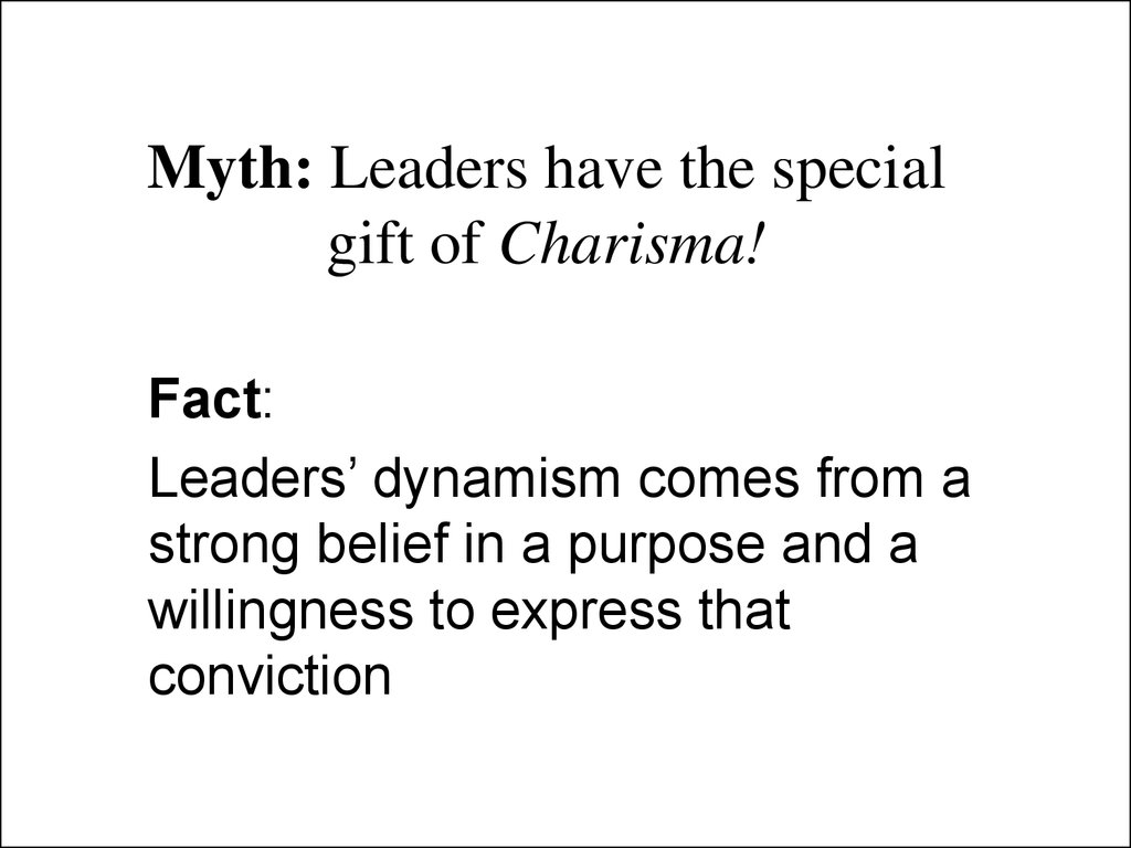 Myth: Leaders have the special gift of Charisma!