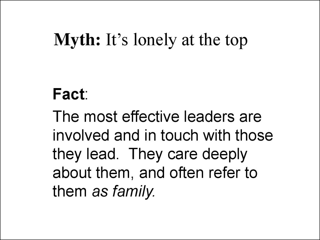 Myth: It's lonely at the top