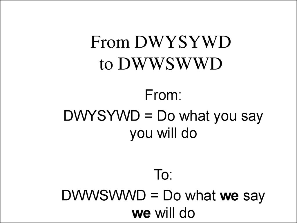 From DWYSYWD to DWWSWWD