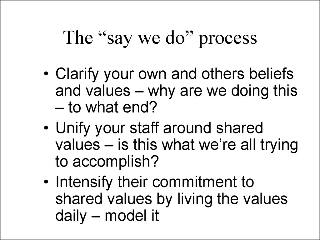 "The ""say we do"" process"