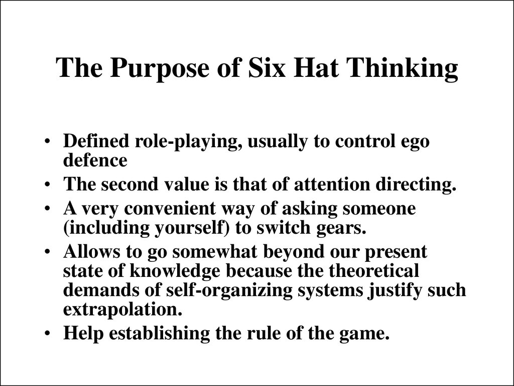 The Purpose of Six Hat Thinking