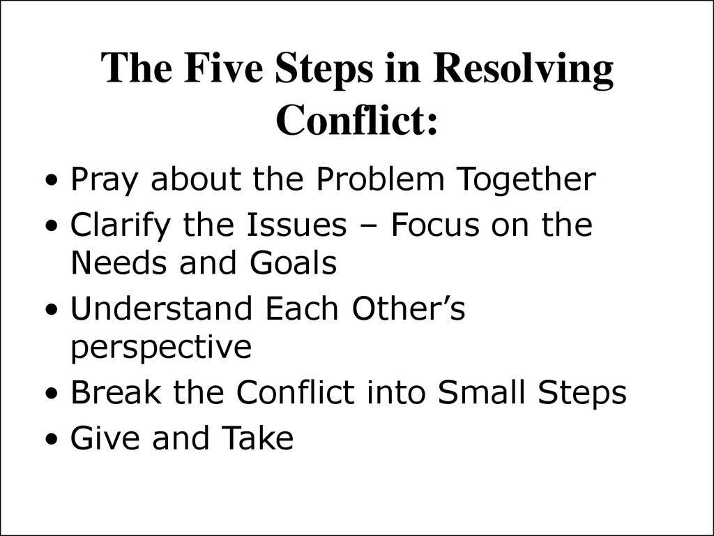 The Five Steps in Resolving Conflict: