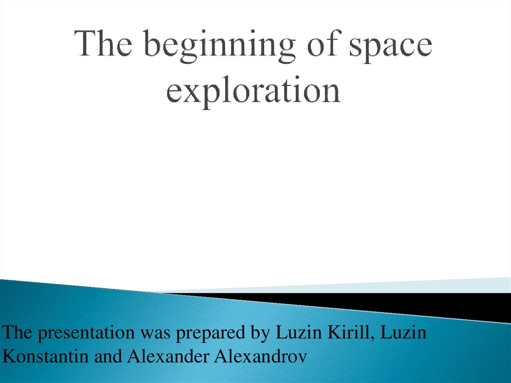 The beginning of space exploration