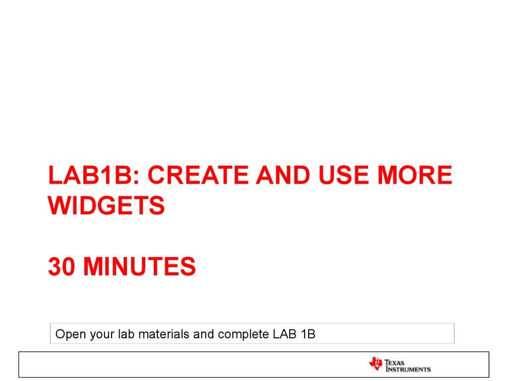 lab1b: create and use more widgets 30 minutes