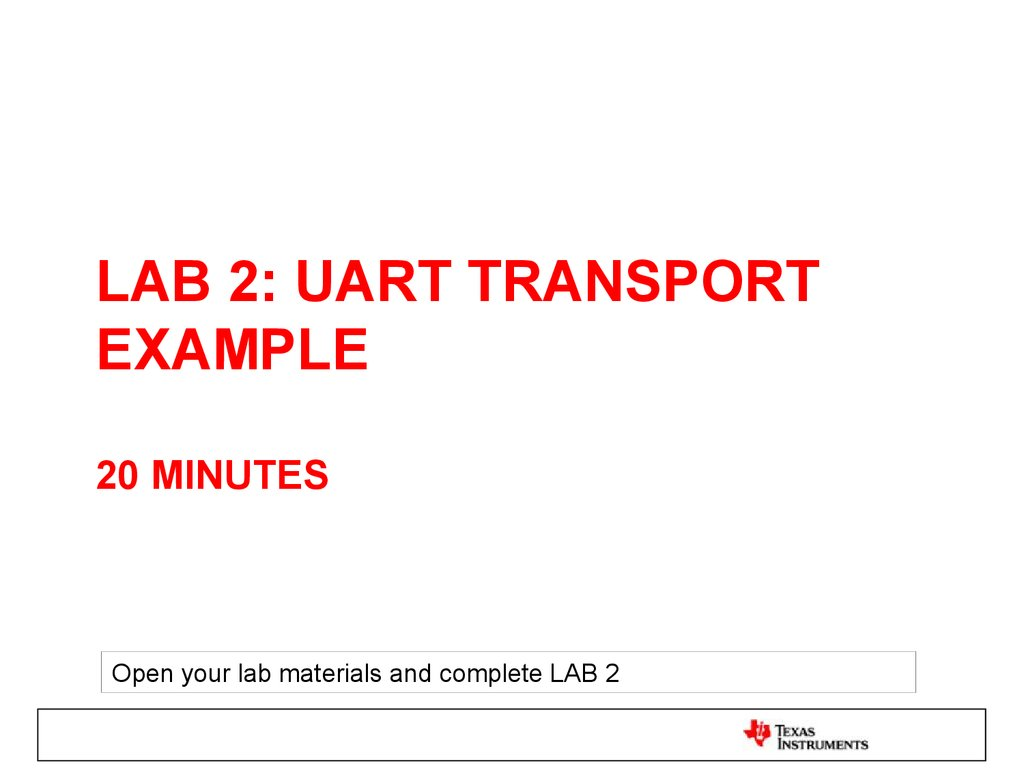 Lab 2: UART Transport example 20 minutes