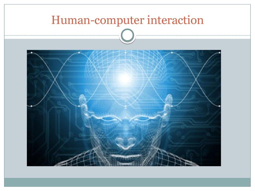 Human-computer interaction - презентация онлайн