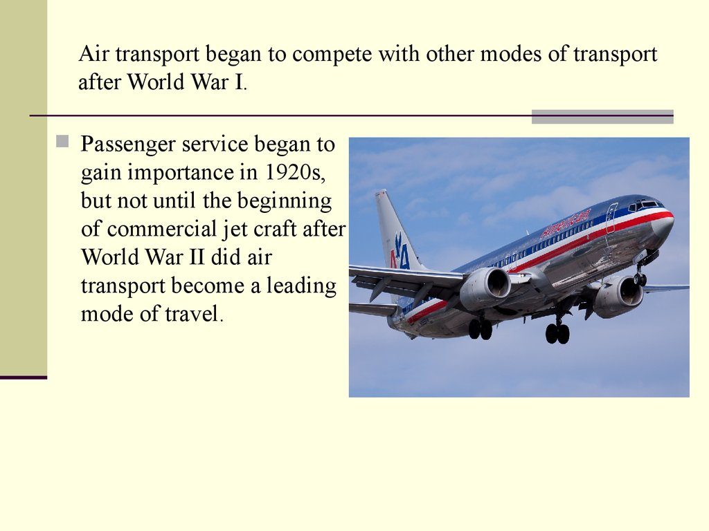 Air transport began to compete with other modes of transport after World War I.