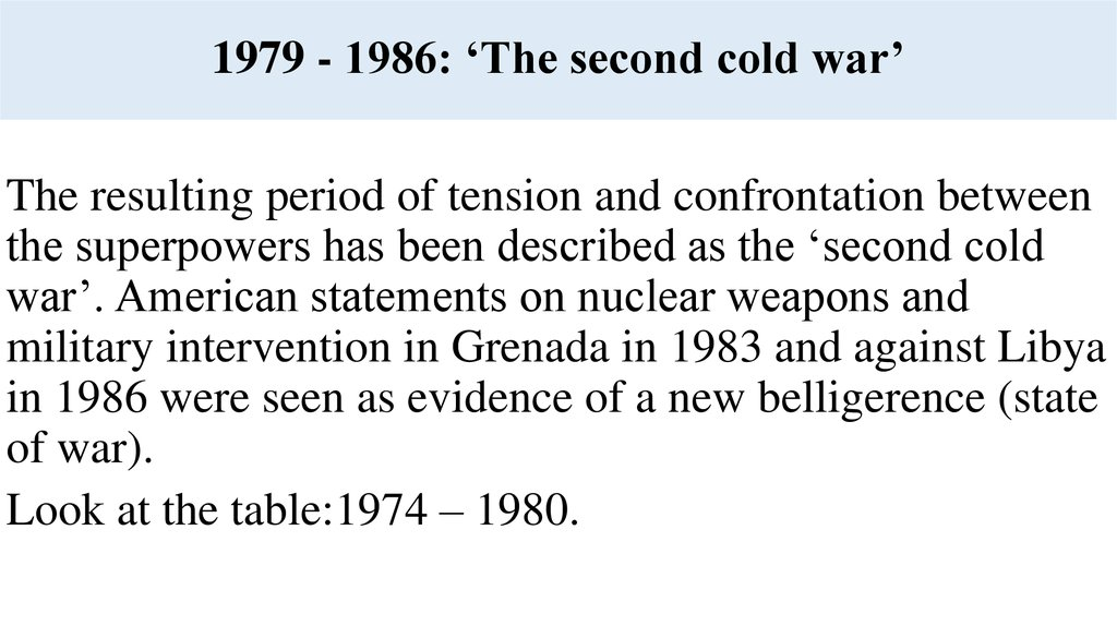 1979 - 1986: 'The second cold war'