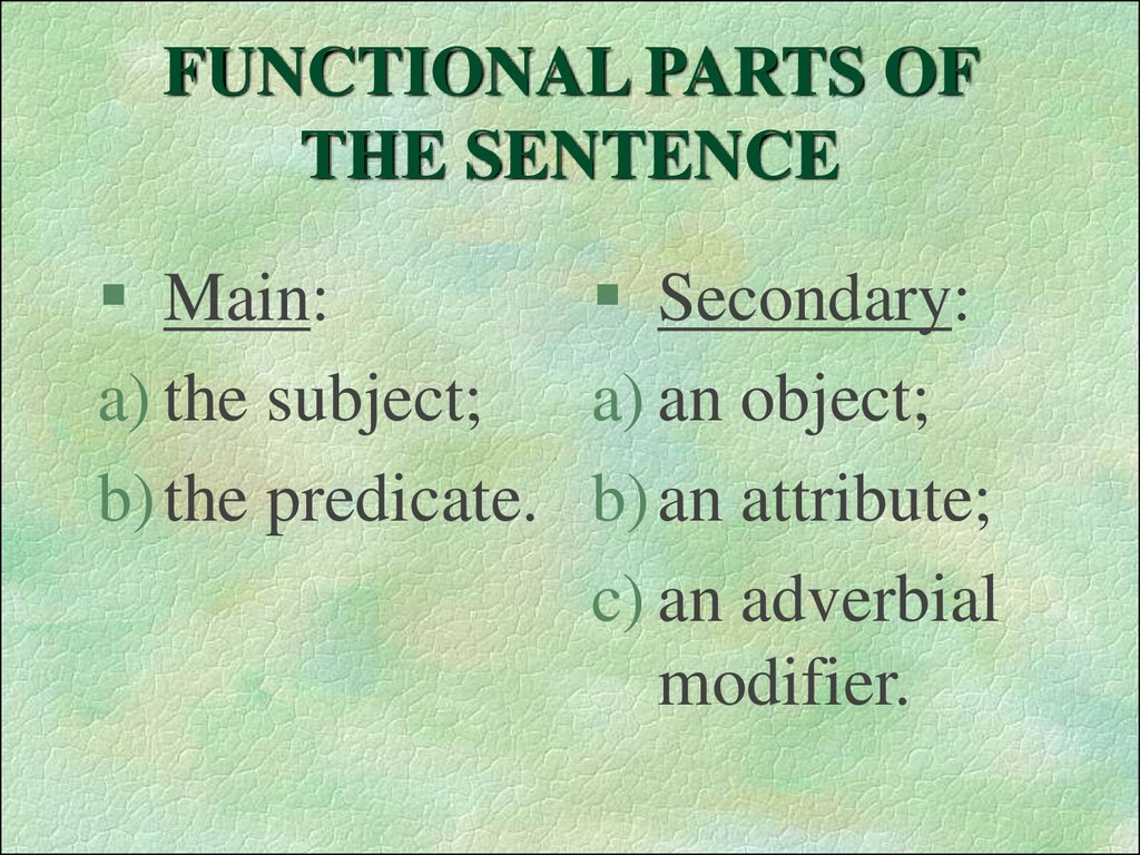 FUNCTIONAL PARTS OF THE SENTENCE