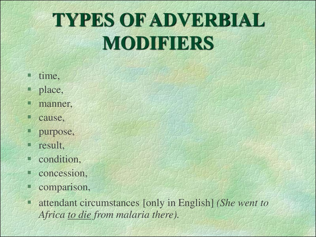 TYPES OF ADVERBIAL MODIFIERS
