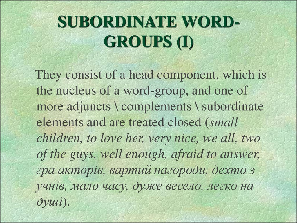 SUBORDINATE WORD-GROUPS (I)