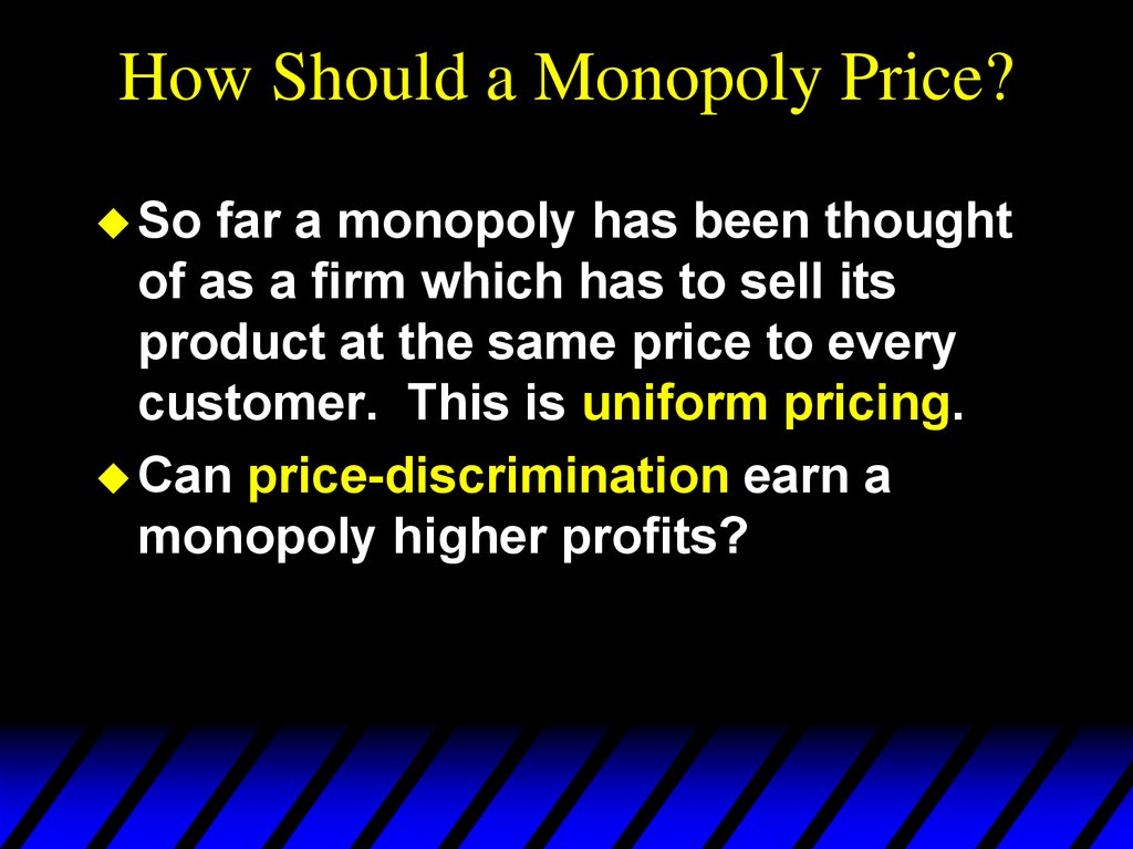 How Should a Monopoly Price?