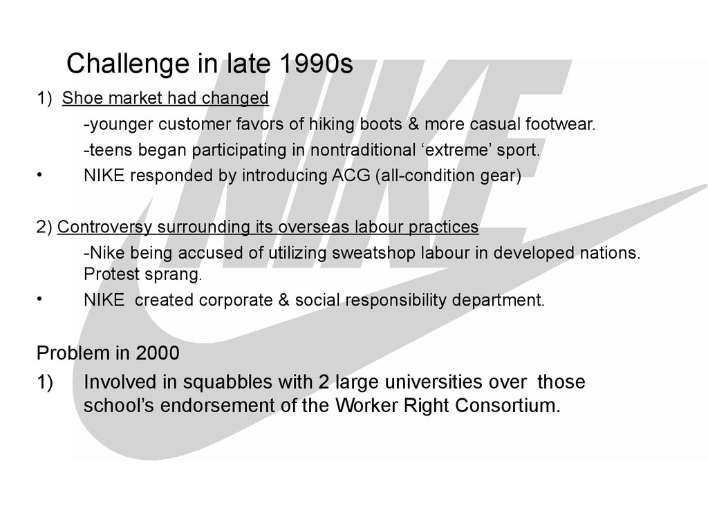 Challenge in late 1990s
