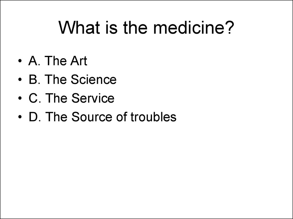 What is the medicine?