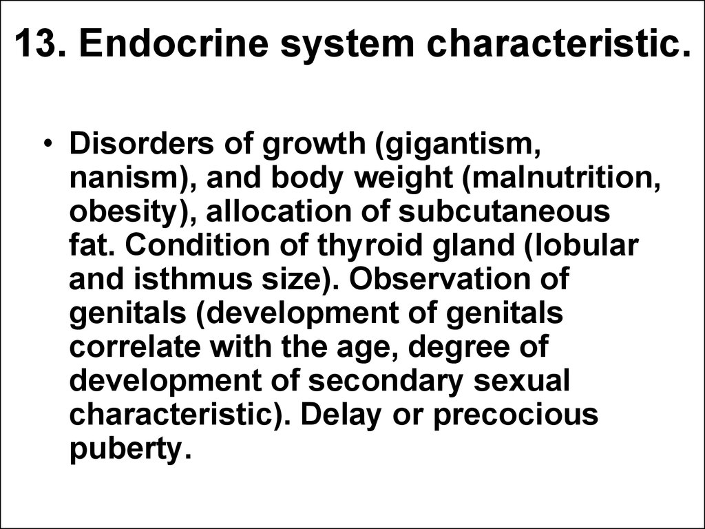 13. Endocrine system characteristic.