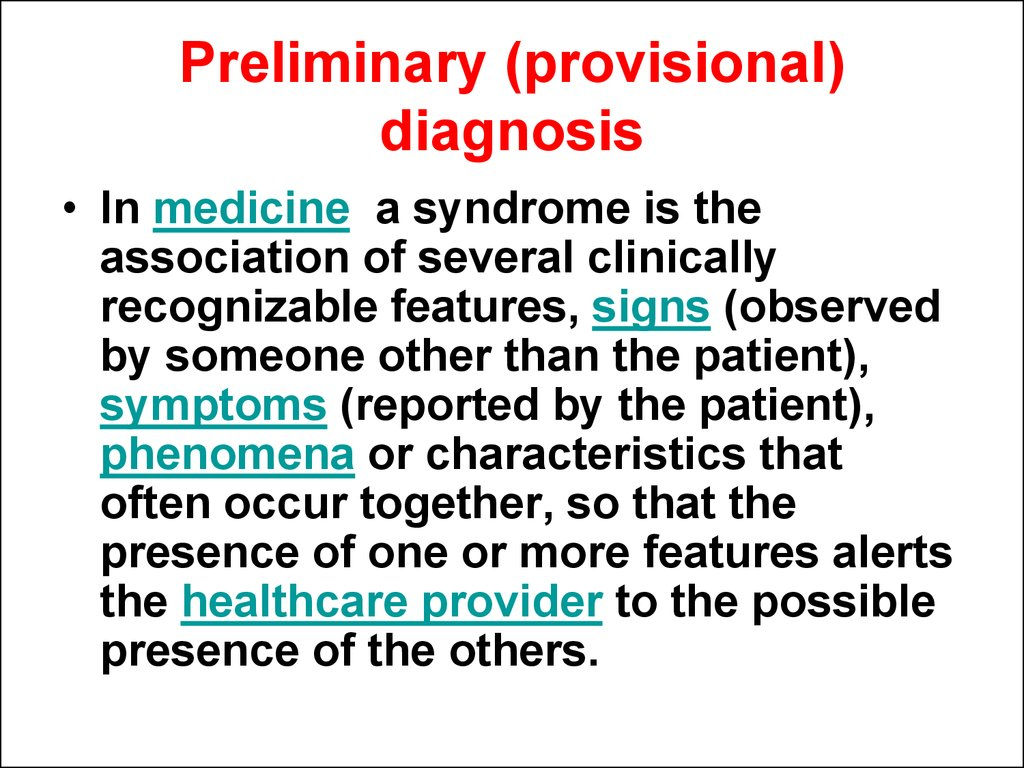 Preliminary (provisional) diagnosis
