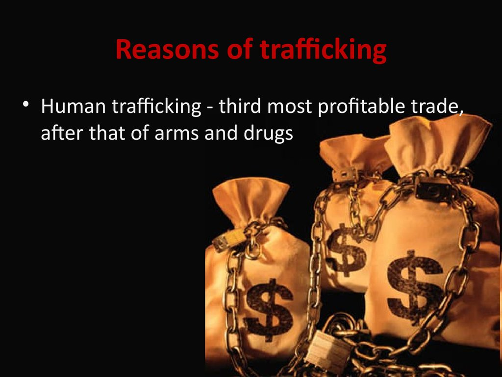 Reasons of trafficking