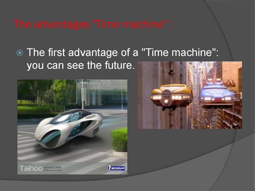 "The advantages ""Time machine"" :"