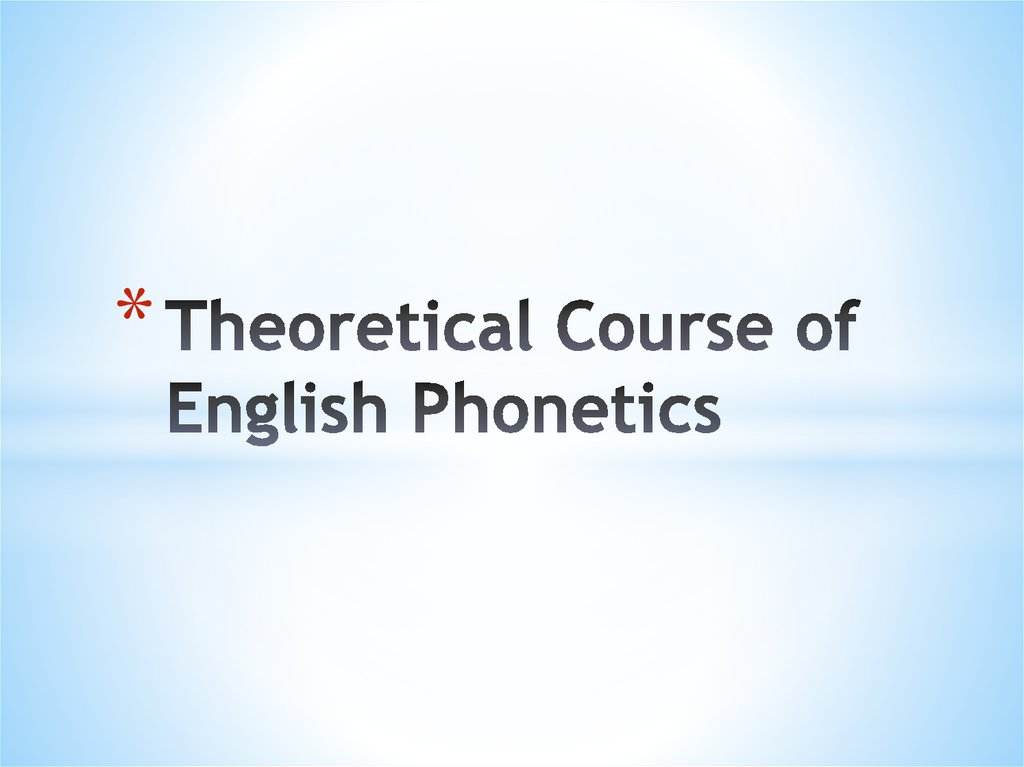 Theoretical Course of English Phonetics