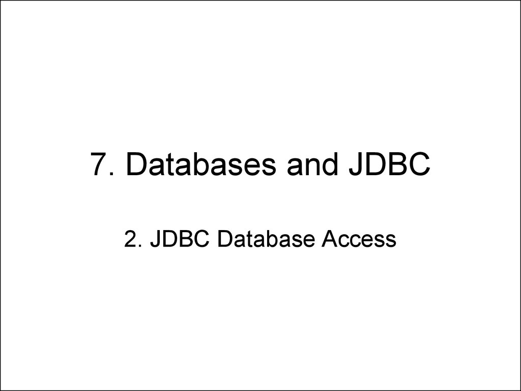 7. Databases and JDBC