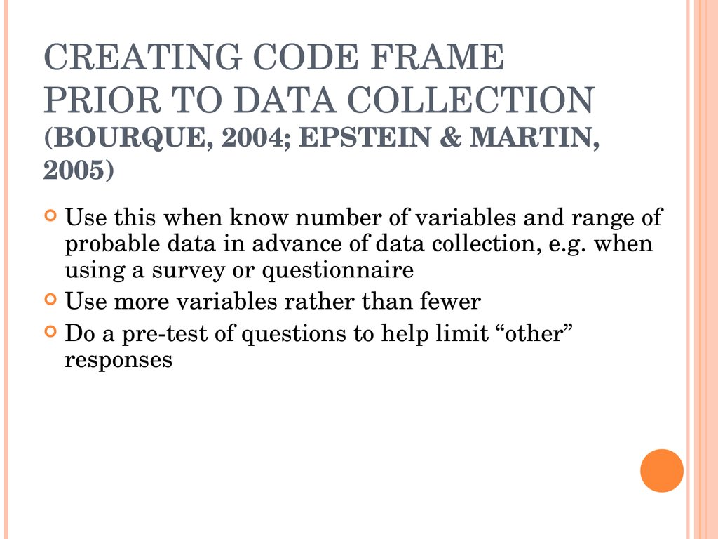 CREATING CODE FRAME PRIOR TO DATA COLLECTION (BOURQUE, 2004; EPSTEIN & MARTIN, 2005)