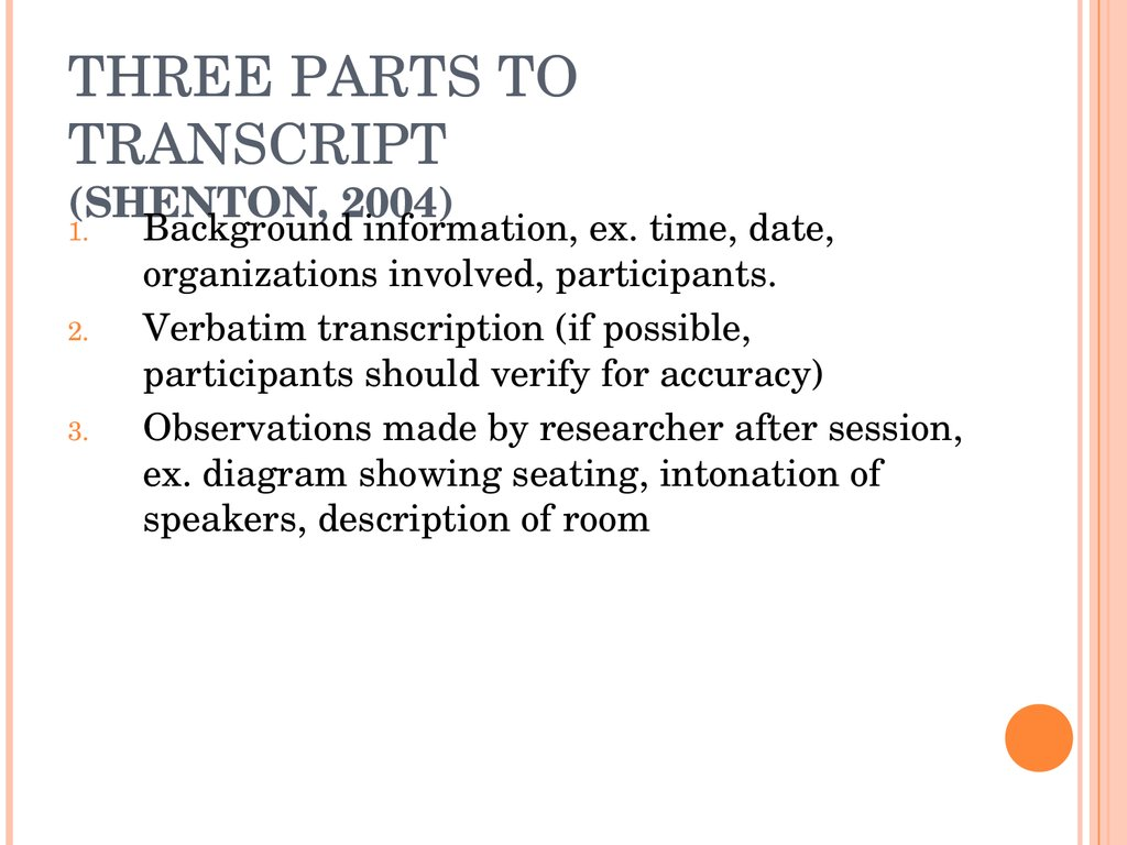THREE PARTS TO TRANSCRIPT (SHENTON, 2004)