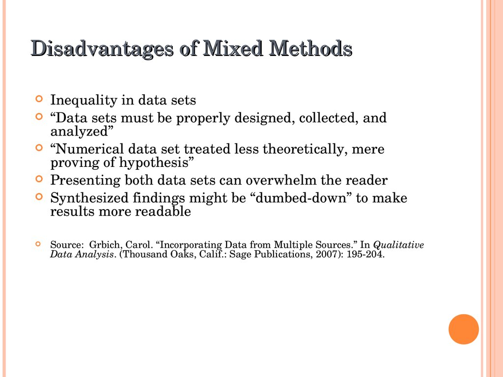 Disadvantages of Mixed Methods