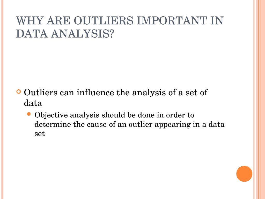 WHY ARE OUTLIERS IMPORTANT IN DATA ANALYSIS?