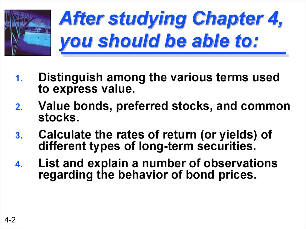 After studying Chapter 4, you should be able to: