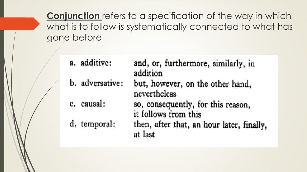 Conjunction refers to a specification of the way in which what is to follow is systematically connected to what has gone before