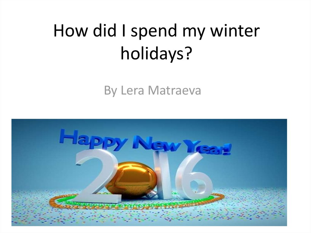 essay on how i spent my winter holidays Free essays on how i spent my holiday vacation 150 words get help with your writing 1 through 30.