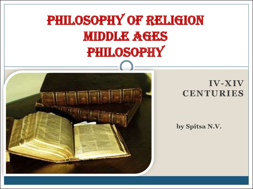 Philosophy of religion MIDDLE AGES PHILOSOPHY