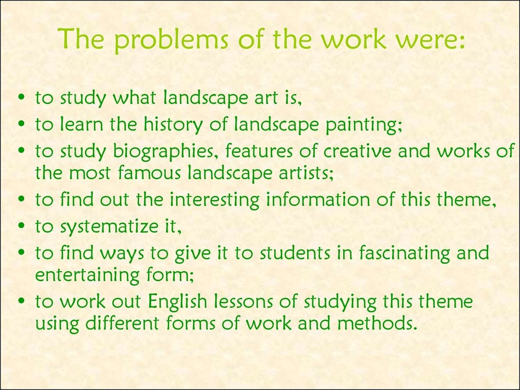 The problems of the work were: