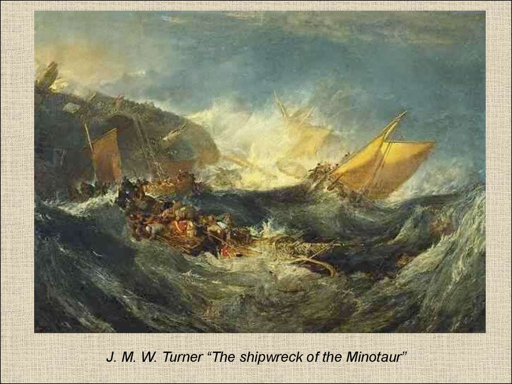 "J. M. W. Turner ""The shipwreck of the Minotaur"""