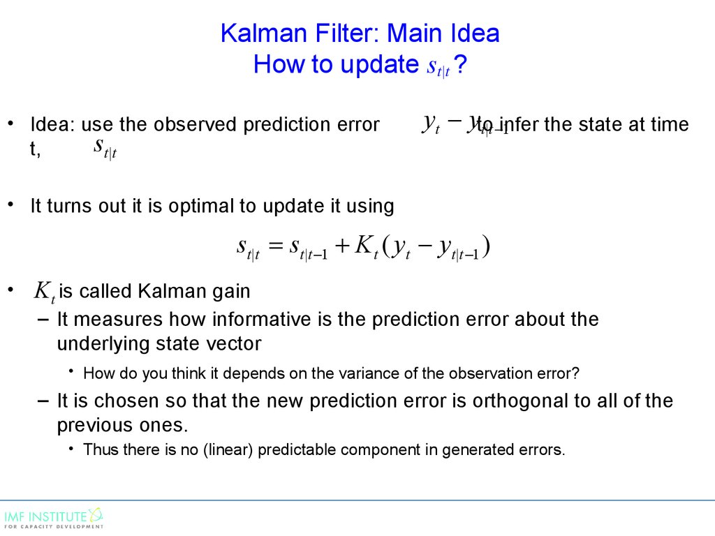 Kalman Filter: Main Idea How to update st|t ?