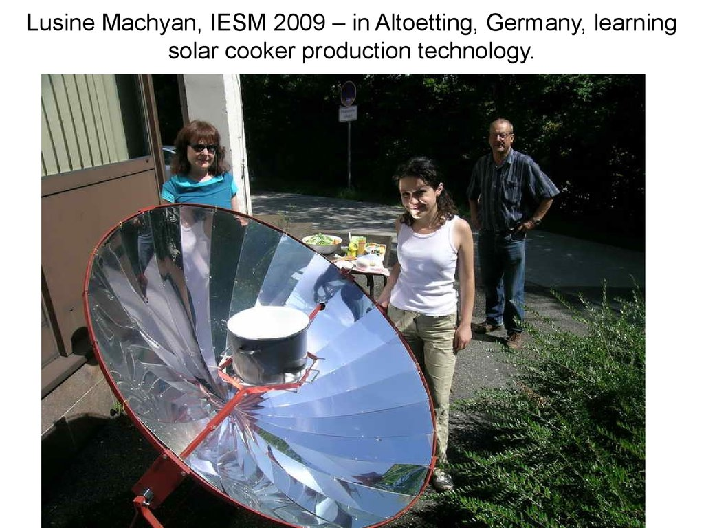 Lusine Machyan, IESM 2009 – in Altoetting, Germany, learning solar cooker production technology.