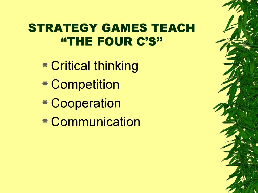 "STRATEGY GAMES TEACH ""THE FOUR C'S"""