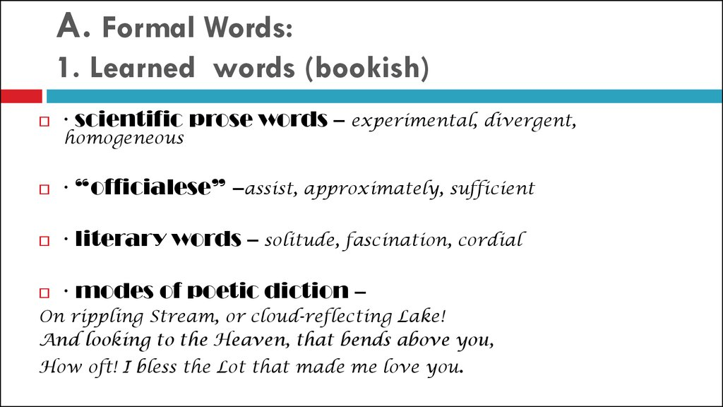 A. Formal Words: A. Formal Words: 1. Learned words (bookish)