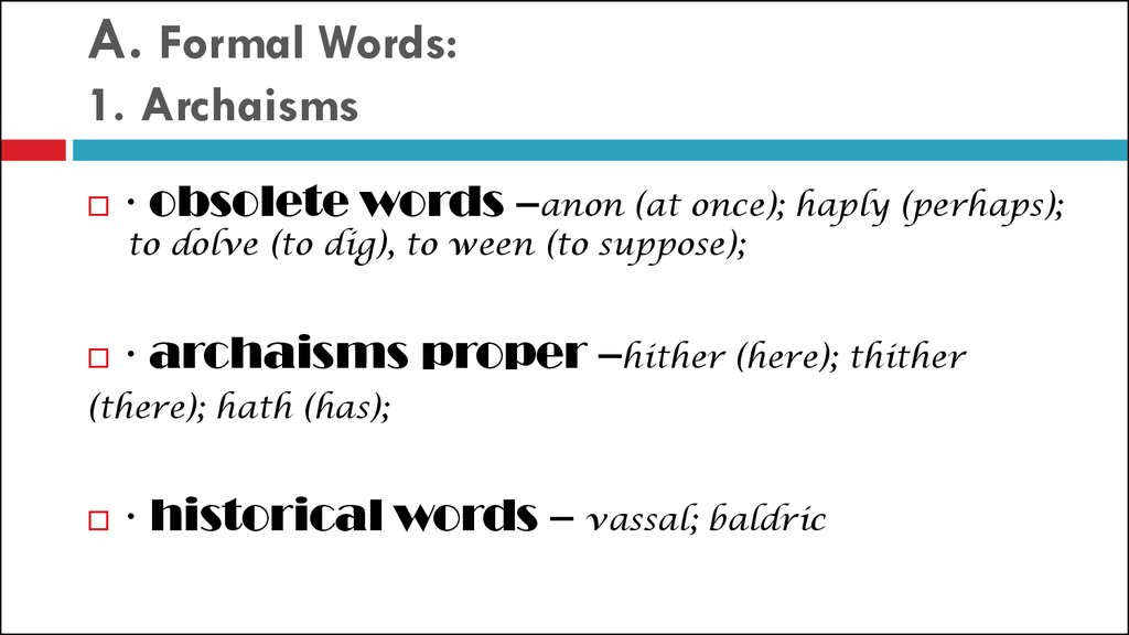 A. Formal Words: 1. Archaisms
